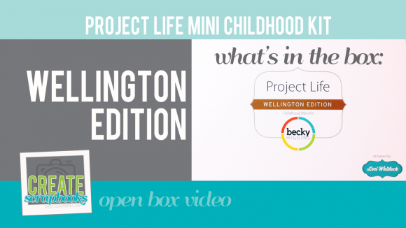 Becky Higgins Project Life Wellington Edition Childhood Mini Kit - What's inside the box!