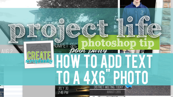 CreateScrapbooks.com: Photo Process VIDEO - How to add text to a 4x6 photo for Project Life