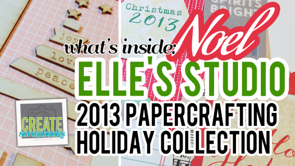 Create Scrapbooks What's Inside Video: Elle's Studio NOEL Holiday Papercrafting Supplies Exclusive Paper Die Cuts Tags Project Life Cards Embellishments