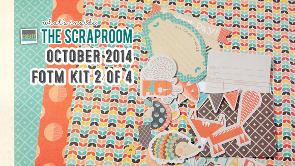 FOTM Kit #2 Scrap-Room.com OCTOBER 2014 - Create Scrapbooks What's Inside Video featuring THE SCRAPROOM Scrapbook Kits + Project Life Kit + Add-Ons